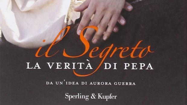 Il segreto. La verità di Pepa