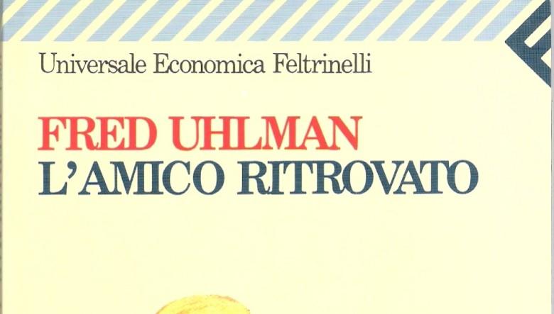 L'amico ritrovato di Fred Uhlman