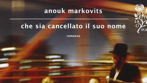 Che sia cancellato il suo nome di Anouk Markovits