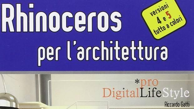 Rhinoceros per l'Architettura di Riccardo Gatti