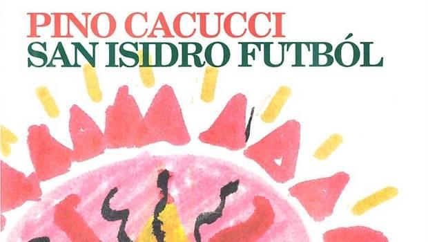 San Isidro Futbòl di Pino Cacucci