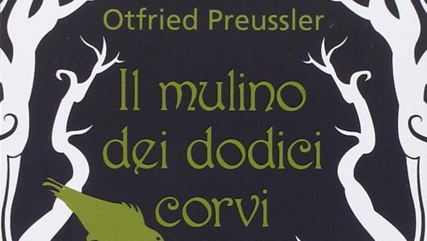 Il Mulino dei Dodici Corvi di Otfried Preussler