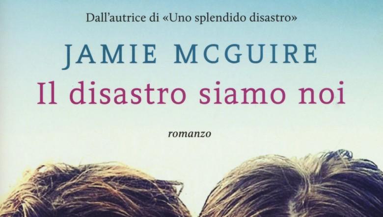 Il disastro siamo noi di Jamie McGuire
