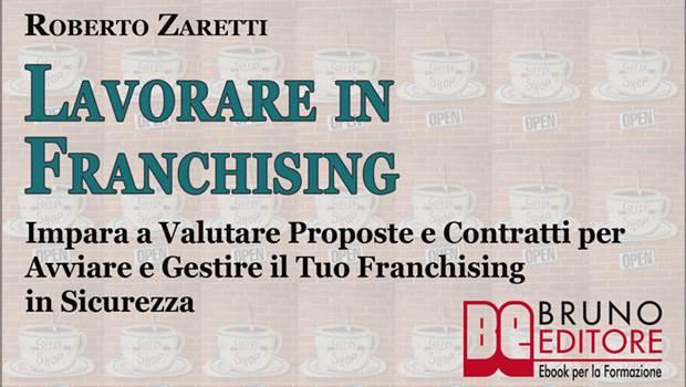 Lavorare in Franchising di Roberto Zaretti
