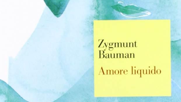 Amore liquido. Sulla fragilità dei legami affettivi di Zygmunt Bauman
