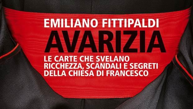 Avarizia. Le carte che svelano ricchezza, scandali e segreti della Chiesa di Francesco di Emiliano Fittipaldi