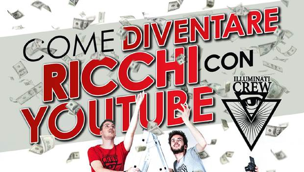 Come diventare ricchi con YouTube di Illuminati Crew