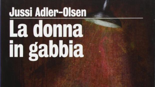 La Donna in Gabbia di Jussi-Adler Olsen