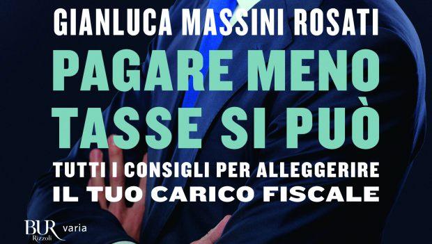 Pagare meno tasse si può di Gianluca Massini Rosati