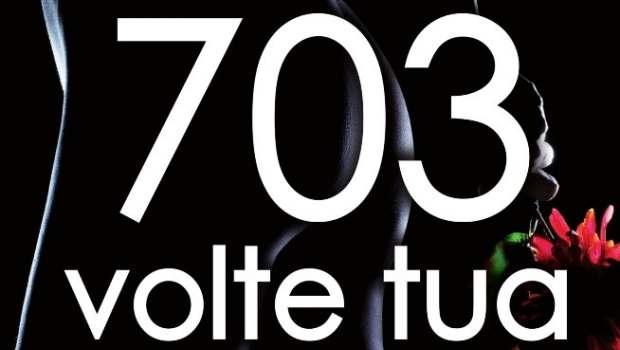 703 volte tua di L.F. Koraline