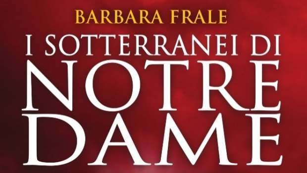 I sotterranei di Notre-Dame di Barbara Frale