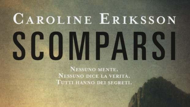 Scomparsi di Caroline Eriksson
