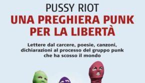 una preghiera punk per la libertà pussy riot