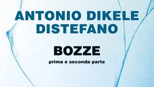 Bozze. Prima e seconda parte di Antonio Dikele Distefano