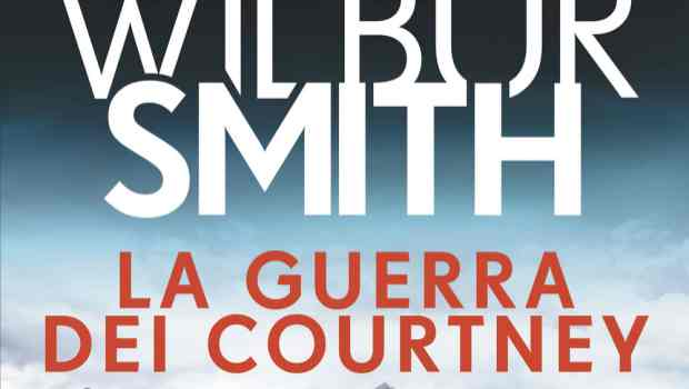 La guerra dei Courtney di Wilbur Smith e David Churchill
