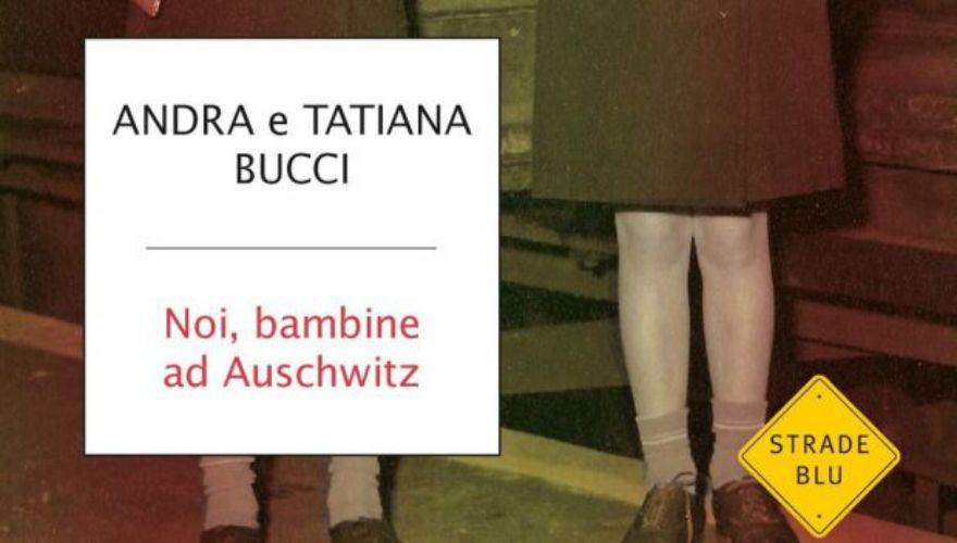 Noi, bambine  ad Auschwitz di Andra e Tatiana Bucci