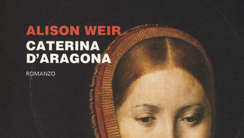 Caterina d'Aragona di Alison Weir