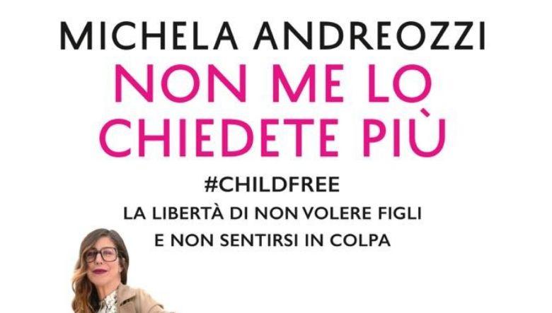Non me lo chiedete più di Michela Andreozzi
