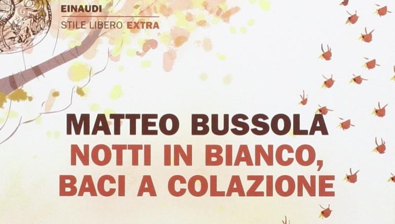 Notti in bianco, baci a colazione di Matteo Bussola
