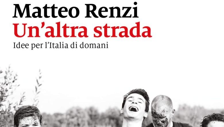 Un'altra strada di Matteo Renzi