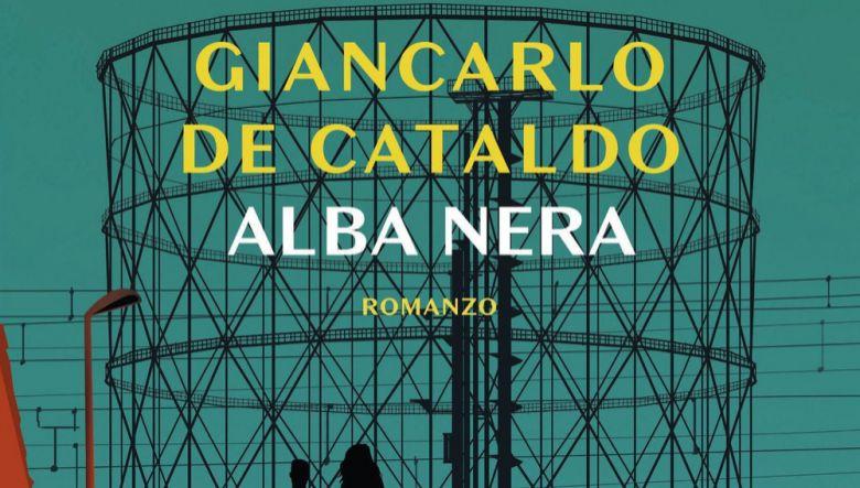 Alba nera di Giancarlo De Cataldo