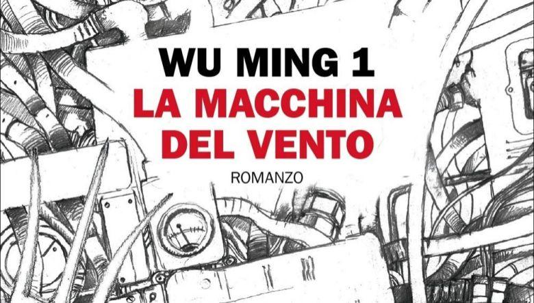 La macchina del vento di Wu Ming 1
