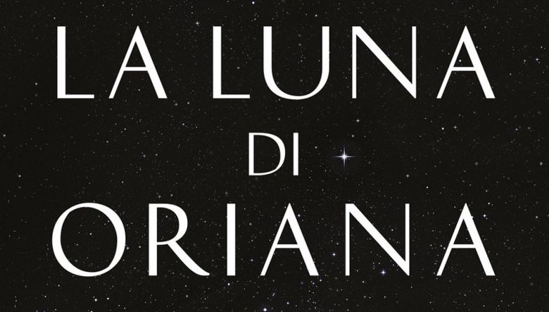 La Luna di Oriana di Oriana Fallaci