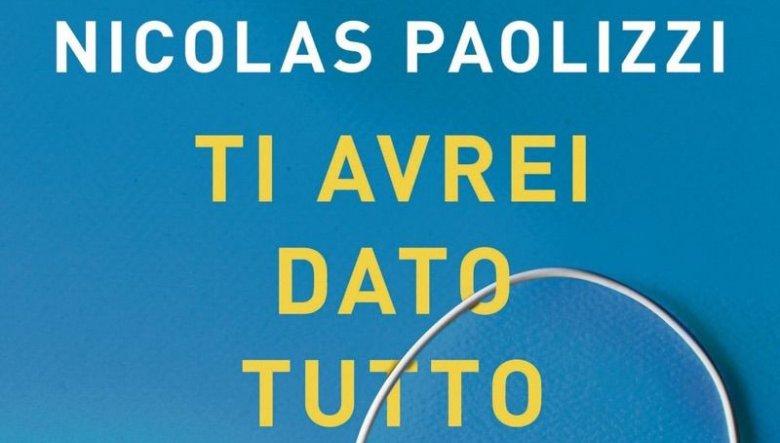 Ti avrei dato tutto di Nicolas Paolizzi