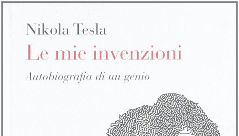 Le mie invenzioni di Nikola Tesla