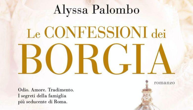 Le confessioni dei Borgia di Alyssa Palombo