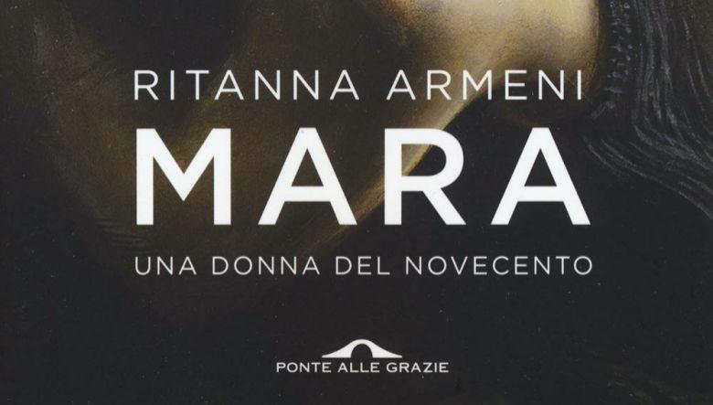 Mara una donna del Novecento di Ritanna Armeni