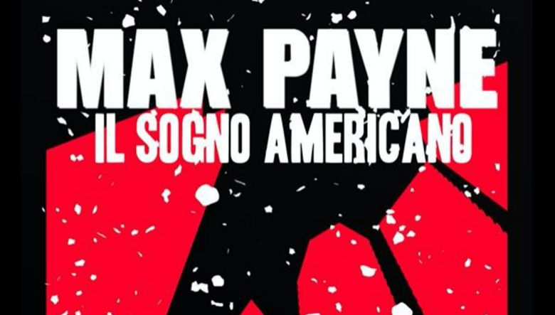 Max Payne Il Sogno Americano di Alessio Chiadini