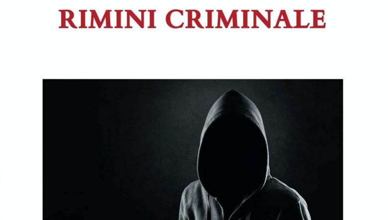 Rimini criminale di Luca Cafaro