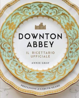 Downton Abbey Il ricettario ufficiale pdf copertina