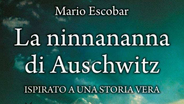 La ninnananna di Auschwitz di Mario Escobar