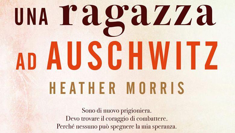 Una ragazza ad Auschwitz di Heather Morris