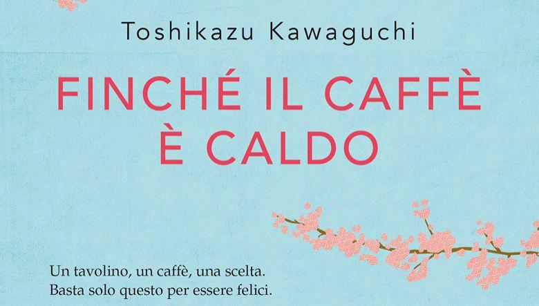 Finché il caffè è caldo di Toshikazu Kawaguchi