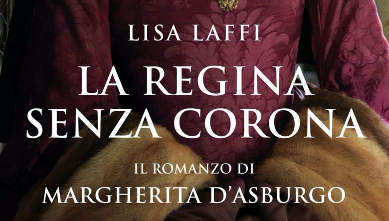 La regina senza corona di Lisa Laffi
