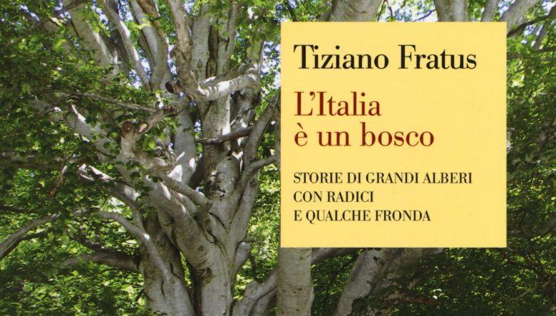 L'Italia è un bosco di Tiziano Fratus