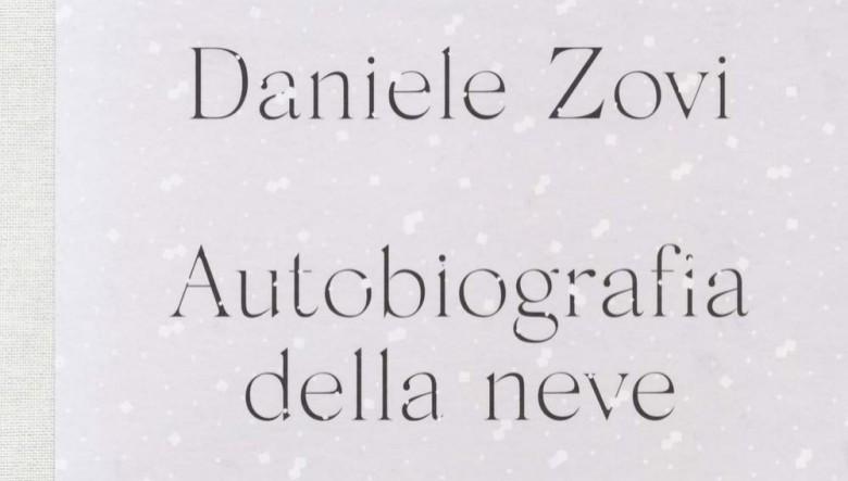 Autobiografia della neve di Daniele Zovi