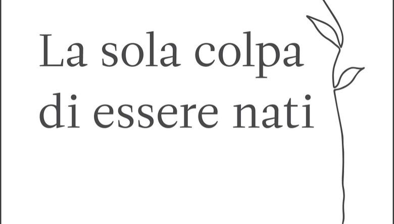 La sola colpa di essere nati di Liliana Segre e Gherardo Colombo