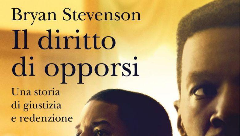 Il diritto di opporsi di Bryan Stevenson