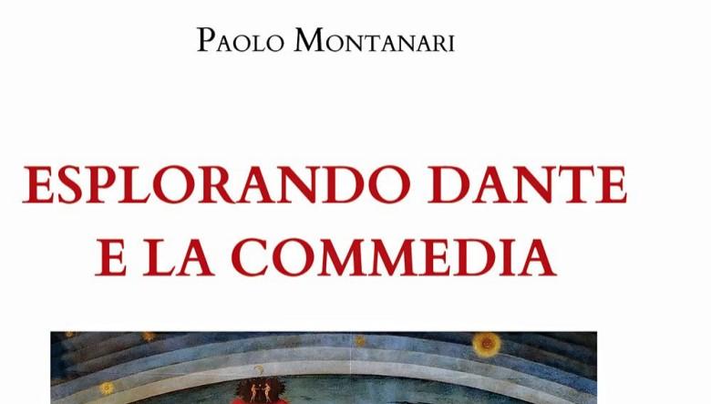 Esplorando Dante e la Commedia di Paolo Montanari