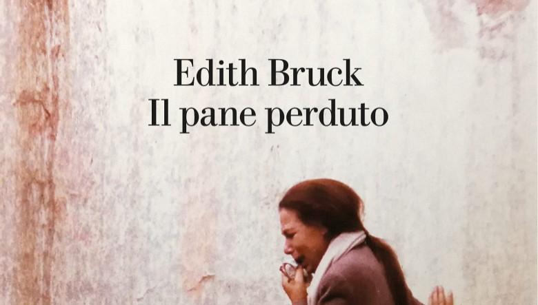 Il pane perduto di Edith Bruck